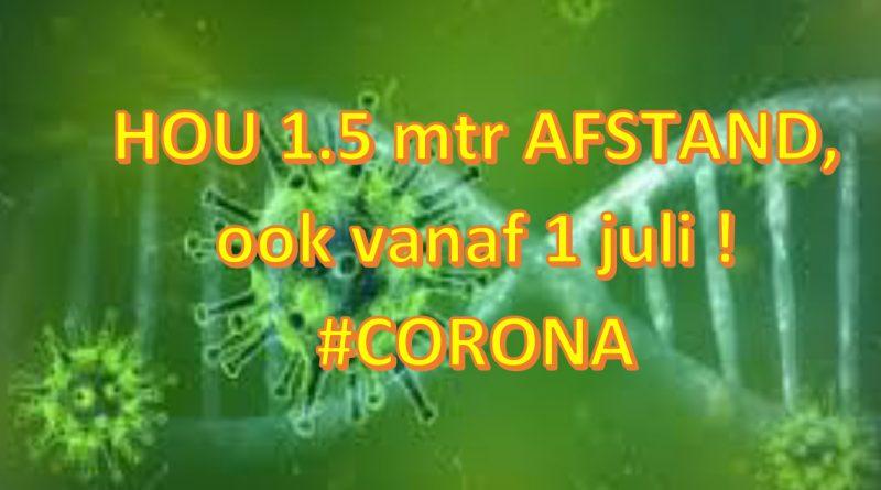 vanaf 1 juli corona